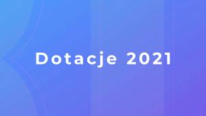dotacje 2021